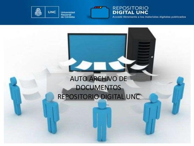 AUTO ARCHIVO DE DOCUMENTOS REPOSITORIO DIGITAL UNC