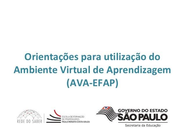 Orientações para utilização do Ambiente Virtual de Aprendizagem (AVA-EFAP)