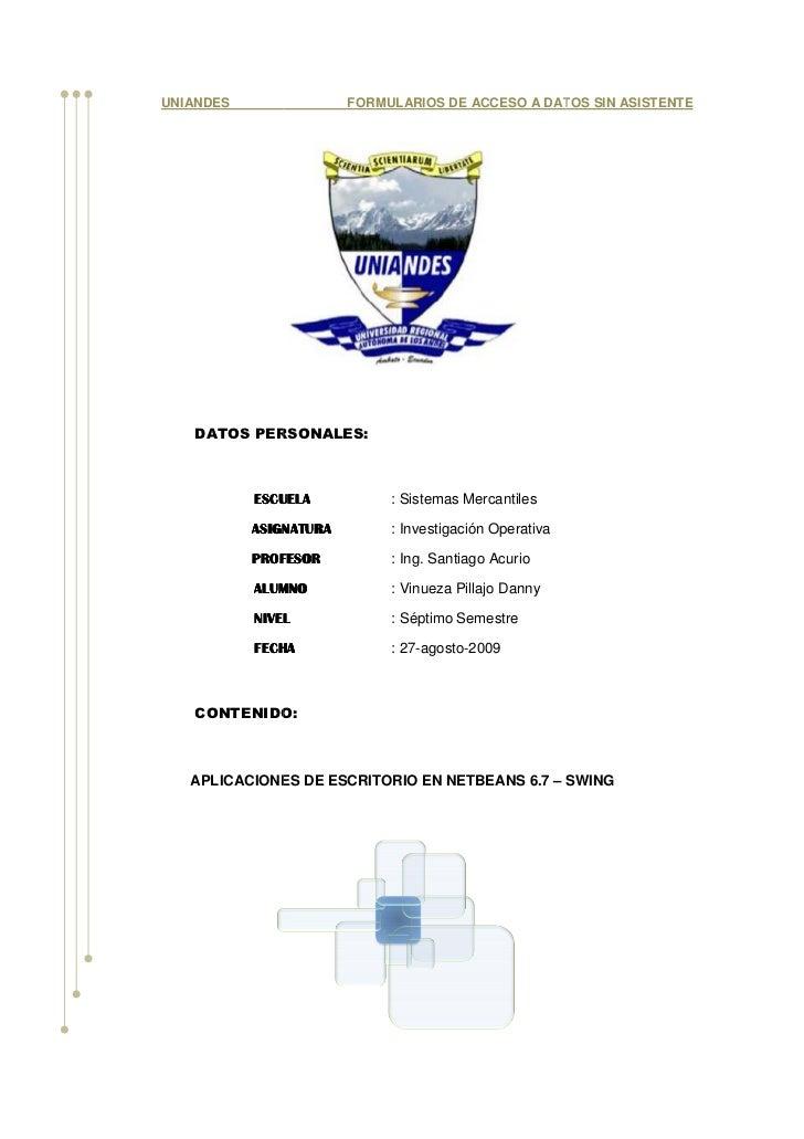 UNIANDES                FORMULARIOS DE ACCESO A DATOS SIN ASISTENTE        DATOS PERSONALES:               ESCUELA        ...