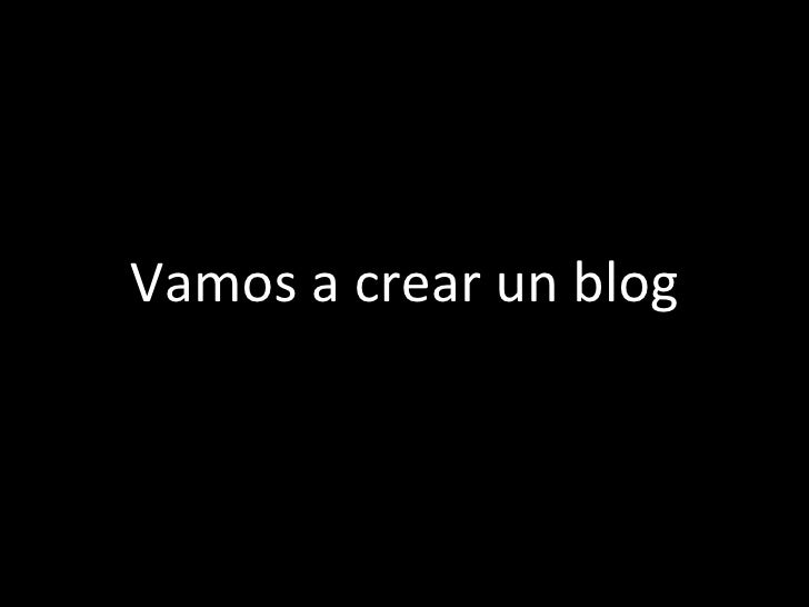 Vamos a crear un blog