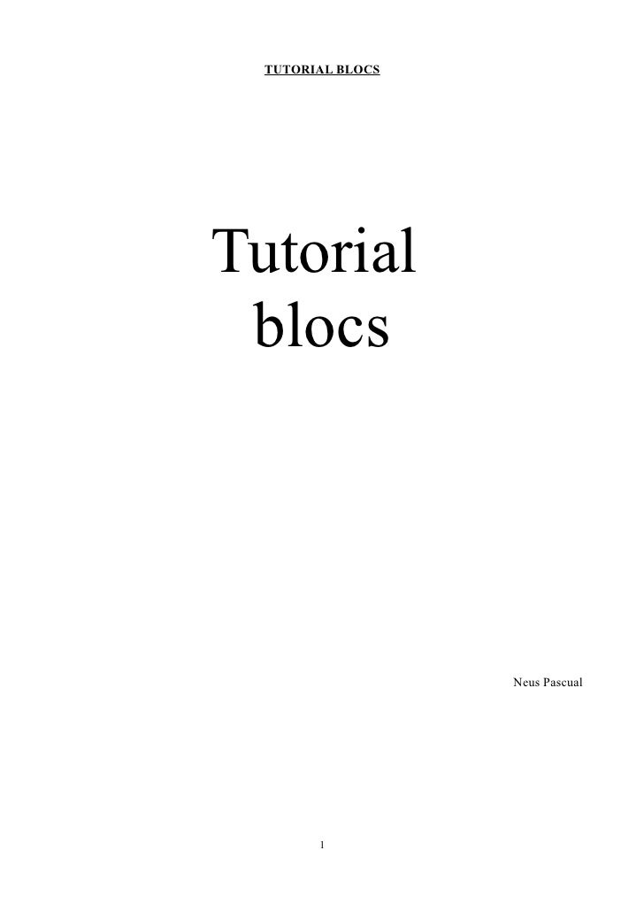 TUTORIAL BLOCS     Tutorial  blocs                        Neus Pascual             1