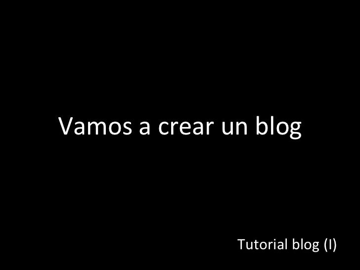 Vamos a crear un blog Tutorial blog (I)