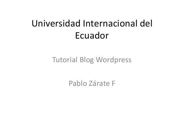 Universidad Internacional del Ecuador Tutorial Blog Wordpress Pablo Zárate F