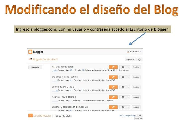 Ingreso a blogger.com. Con mi usuario y contraseña accedo al Escritorio de Blogger.