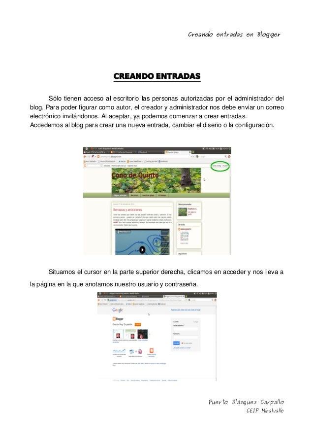 Creando entradas en Blogger                             CREANDO ENTRADAS       Sólo tienen acceso al escritorio las person...