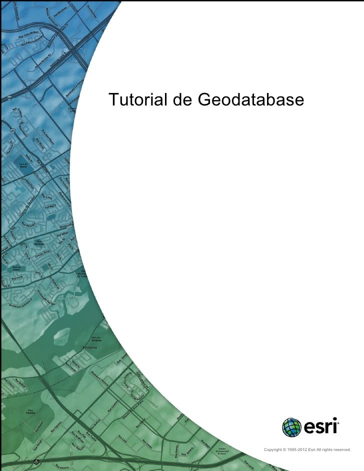 Tutorial de Geodatabase                  Copyright © 1995-2012 Esri All rights reserved.
