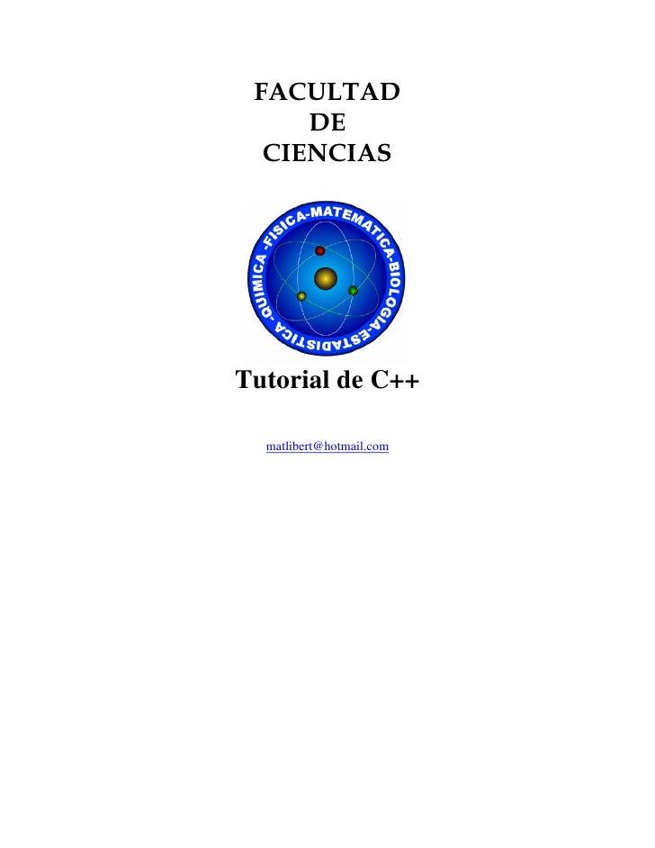 FACULTAD     DE  CIENCIASTutorial de C++  matlibert@hotmail.com