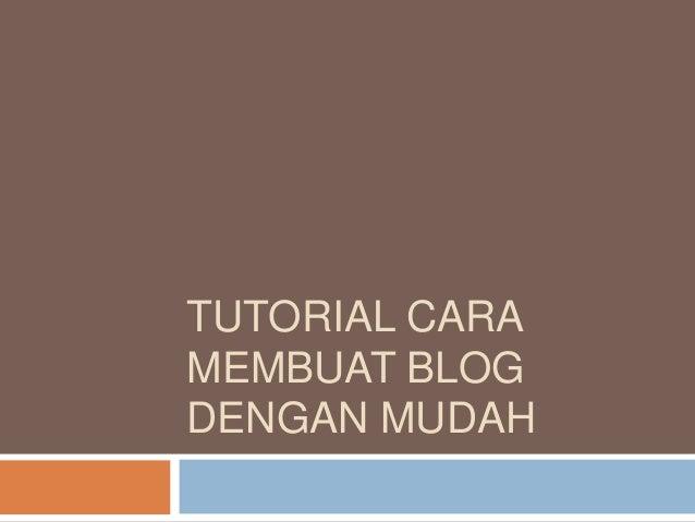 TUTORIAL CARA MEMBUAT BLOG DENGAN MUDAH