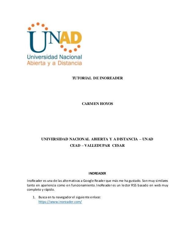 TUTORIAL DE INOREADER CARMEN HOYOS UNIVERSIDAD NACIONAL ABIERTA Y A DISTANCIA – UNAD CEAD – VALLEDUPAR CESAR INOREADER Ino...