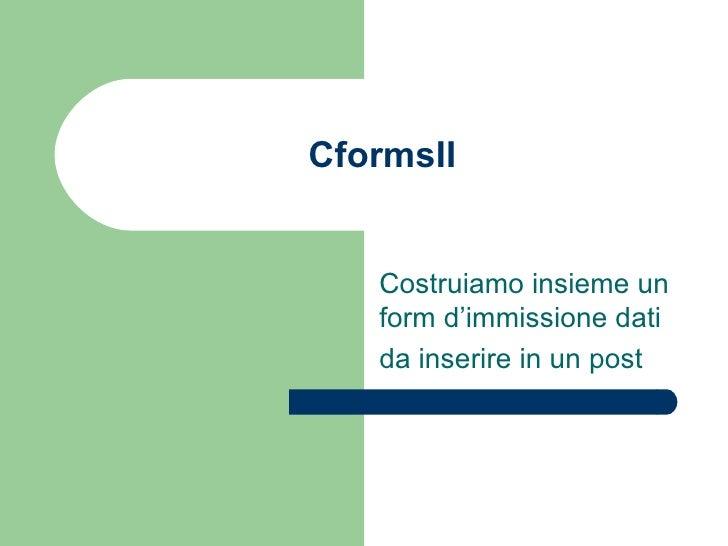 CformsII in wordpress Costruiamo insieme un form d'immissione dati da inserire in un post