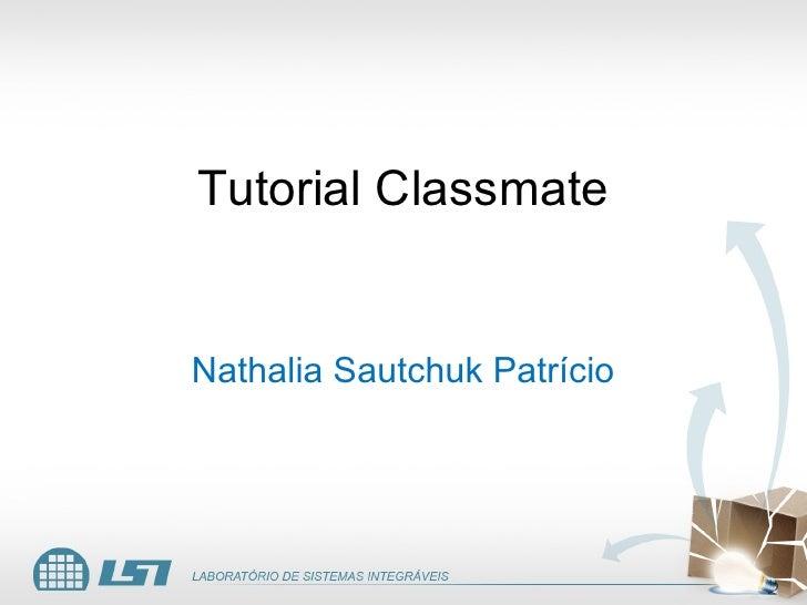 Tutorial Classmate   Nathalia Sautchuk Patrício