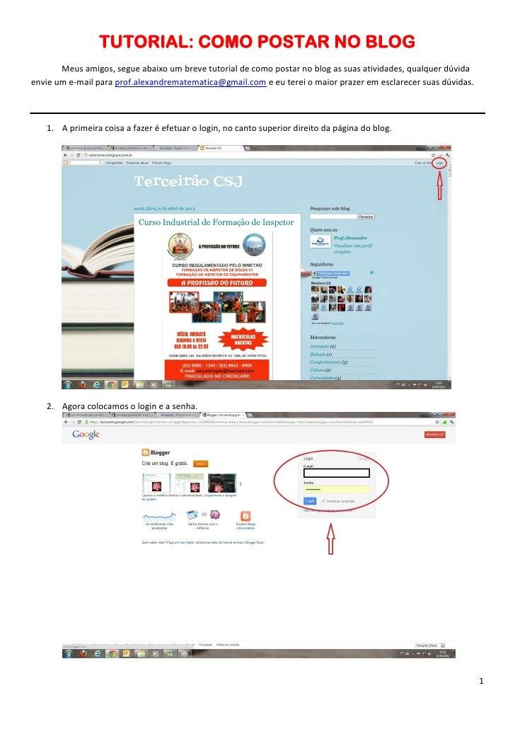 TUTORIAL: COMO POSTAR NO BLOG       Meus amigos, segue abaixo um breve tutorial de como postar no blog as suas atividades,...