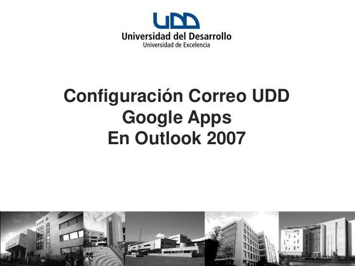 Configuración Correo UDD      Google Apps     En Outlook 2007
