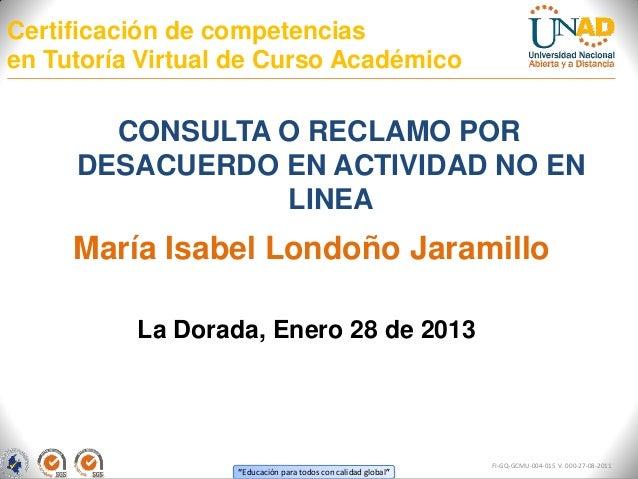 Certificación de competenciasen Tutoría Virtual de Curso Académico       CONSULTA O RECLAMO POR     DESACUERDO EN ACTIVIDA...
