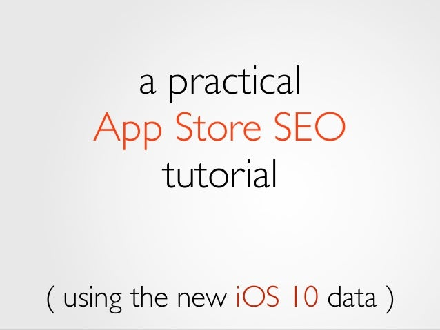 a practical  App Store SEO  tuto! rial  !  !  October 2nd 2014
