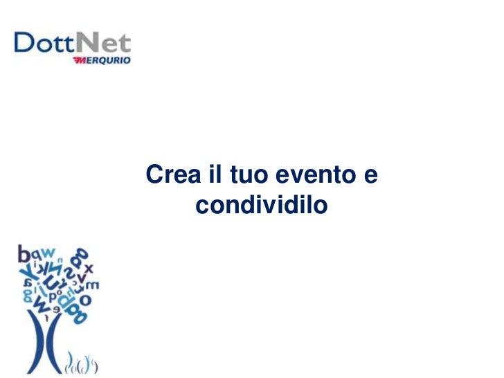Crea il tuo evento e condividilo<br />