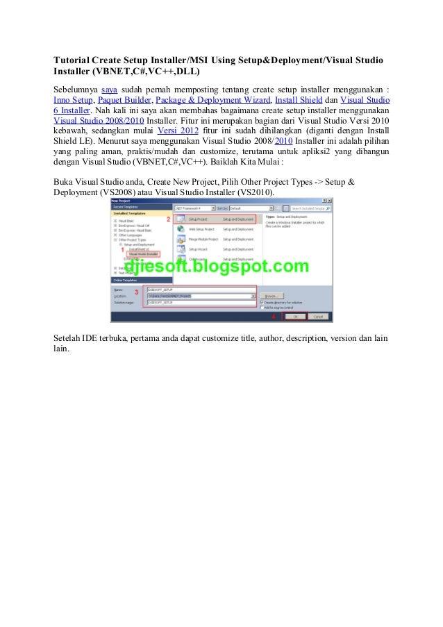 Tutorial Create Setup Installer/MSI Using Setup&Deployment/Visual StudioInstaller (VBNET,C#,VC++,DLL)Sebelumnya saya sudah...