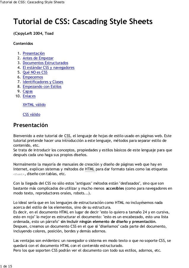 Tutorial de CSS: Cascading Style Sheets          Tutorial de CSS: Cascading Style Sheets          (C)opyLeft 2004, Toad   ...