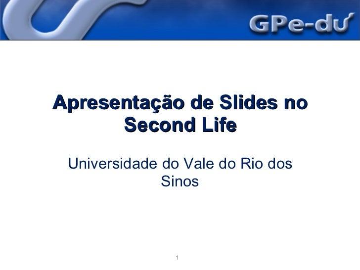 Apresentação de Slides no Second Life Universidade do Vale do Rio dos Sinos