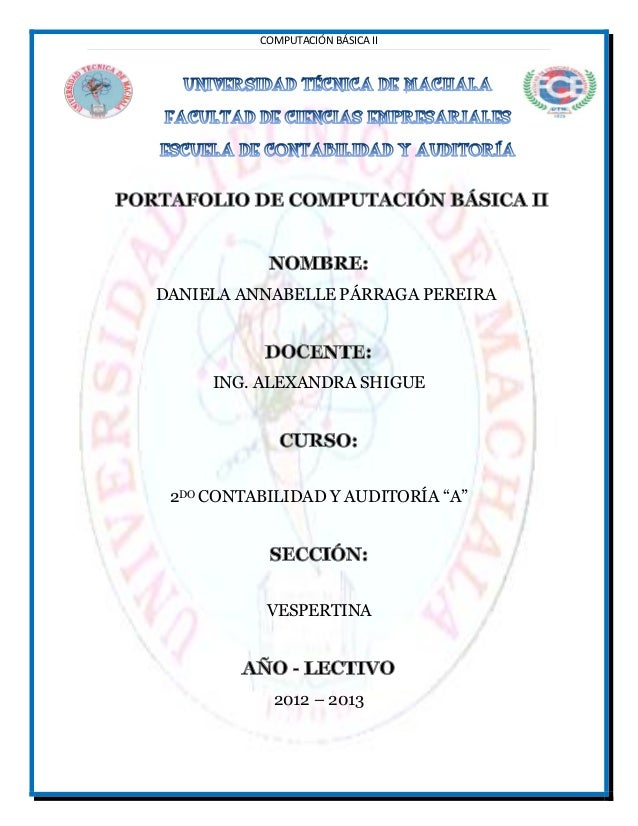 COMPUTACIÓN BÁSICA II         DANIELA PÁRRAGA PEREIRADANIELA ANNABELLE PÁRRAGA PEREIRA     ING. ALEXANDRA SHIGUE 2DO CONTA...