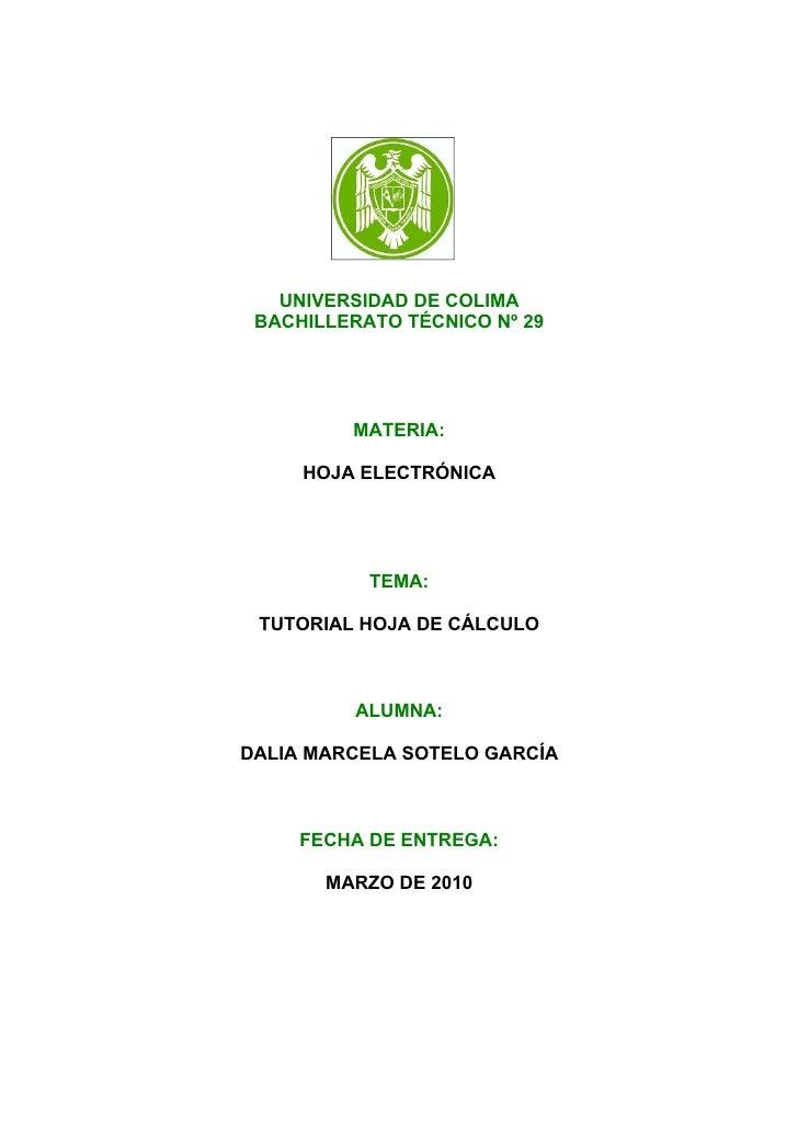 UNIVERSIDAD DE COLIMA  BACHILLERATO TÉCNICO Nº 29              MATERIA:       HOJA ELECTRÓNICA                TEMA:   TUTO...