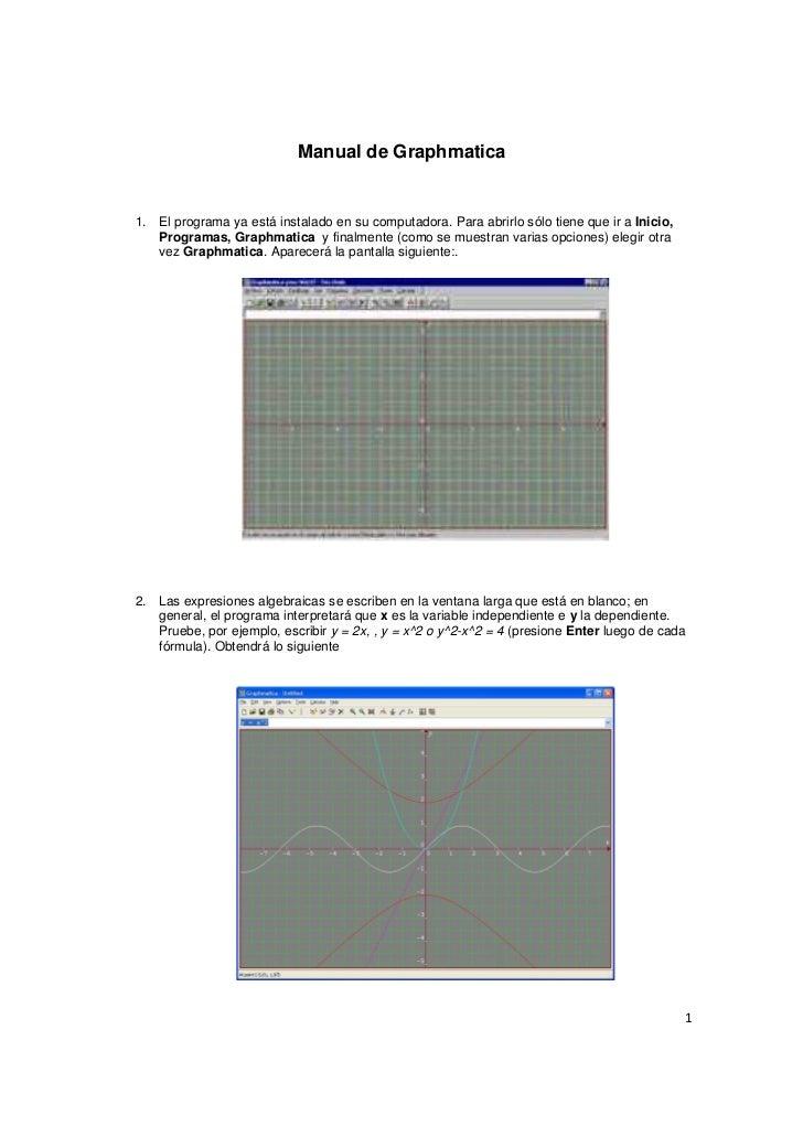 Manual de Graphmatica1. El programa ya está instalado en su computadora. Para abrirlo sólo tiene que ir a Inicio,   Progra...