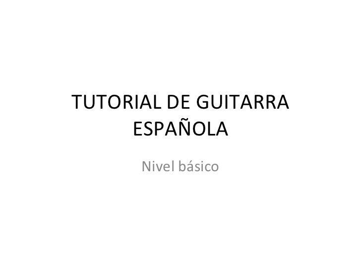 TUTORIAL DE GUITARRA ESPAÑOLA Nivel básico