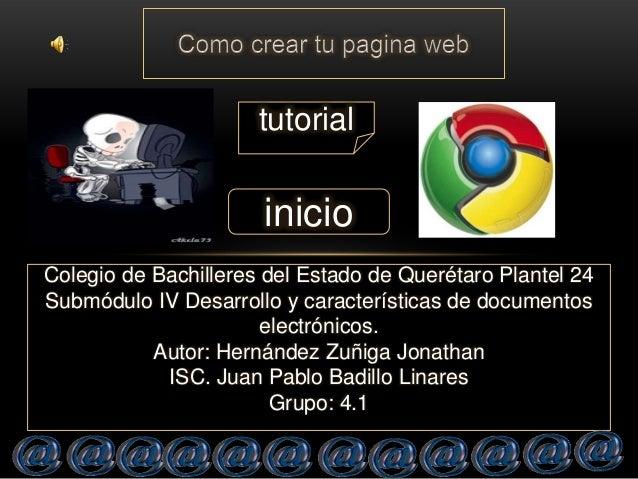 Colegio de Bachilleres del Estado de Querétaro Plantel 24Submódulo IV Desarrollo y características de documentoselectrónic...
