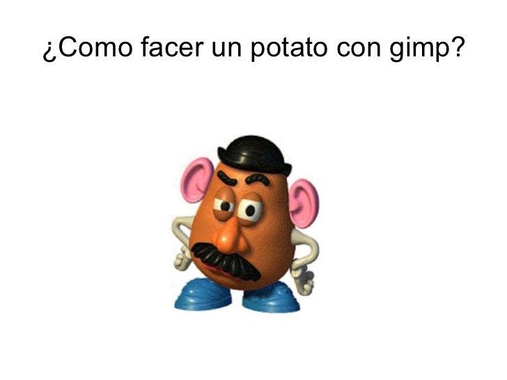 ¿Como facer un potato con gimp?