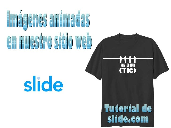 Entramos al sitio http://slide.com y elegimos la opción Crear un slideshow          Si lo desean, pueden registrarse (conv...