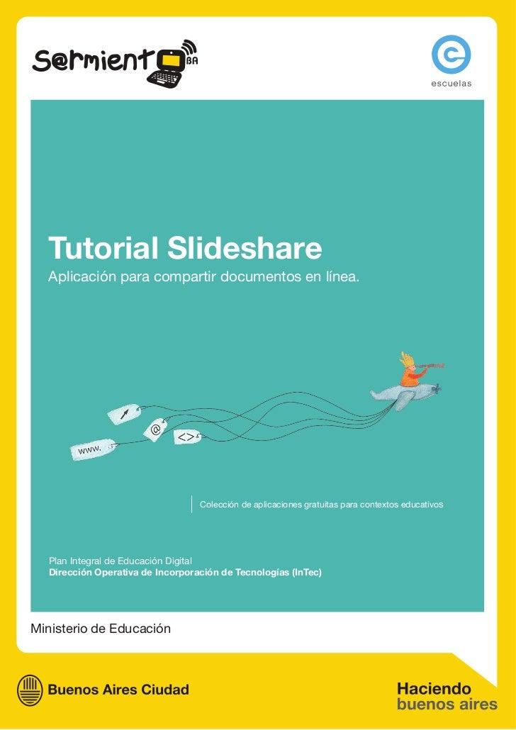 Tutorial Slideshare  Aplicación para compartir documentos en línea.                                  Colección de aplicaci...