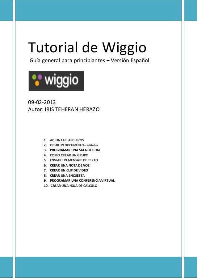 Tutorial de Wiggio Guía general para principiantes – Versión Español 09-02-2013 Autor: IRIS TEHERAN HERAZO 1. ADJUNTAR ARC...