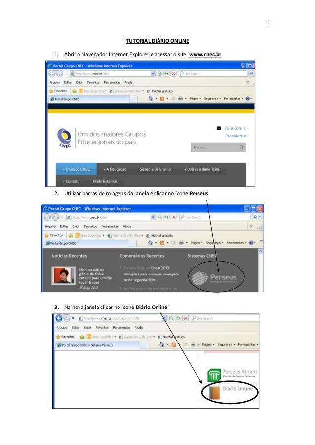 1TUTORIAL DIÁRIO ONLINE1. Abrir o Navegador Internet Explorer e acessar o site: www.cnec.br2.2. Utilizar barras de rolagen...