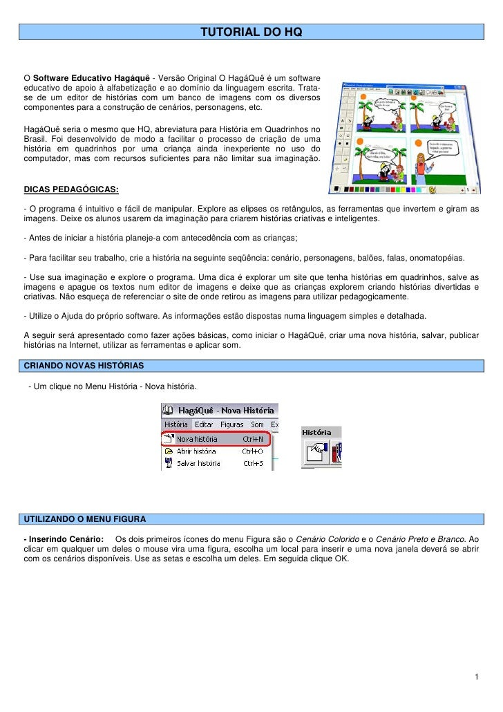 TUTORIAL DO HQO Software Educativo Hagáquê - Versão Original O HagáQuê é um softwareeducativo de apoio à alfabetização e a...