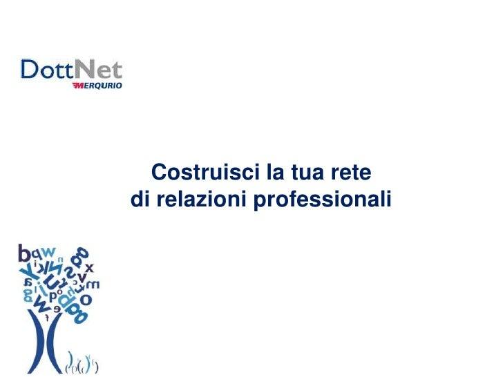 Costruisci la tua rete <br />di relazioni professionali<br />