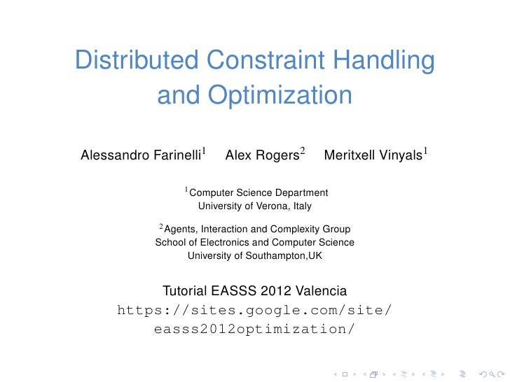 Distributed Constraint Handling        and OptimizationAlessandro Farinelli1      Alex Rogers2            Meritxell Vinyal...