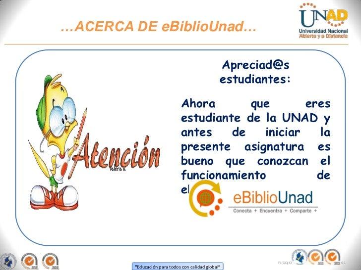 …ACERCA DE eBiblioUnad…                                                   Apreciad@s                                      ...