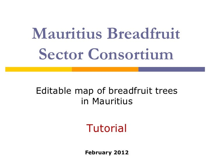 Mauritius BreadfruitSector ConsortiumEditable map of breadfruit trees          in Mauritius           Tutorial           F...