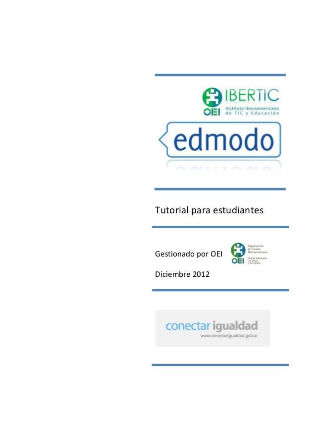 Tutorial para estudiantesGestionado por OEIDiciembre 2012