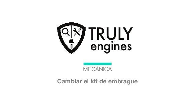 TRULY engines MECÁNICA Cambiar un embragueCambiar el kit de embrague