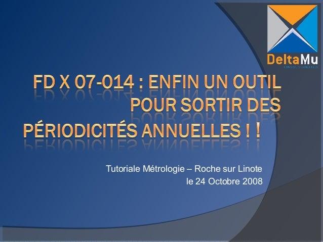 Tutoriale Métrologie – Roche sur Linote le 24 Octobre 2008