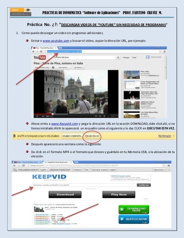 """PRACTICAS DE INFORMATICA """"Software de Aplicaciones"""" PROF. FAUSTINO CHAVEZ M. Práctica No. ¿?: """"DESCARGAR VIDEOS DE """"YOUTUB..."""