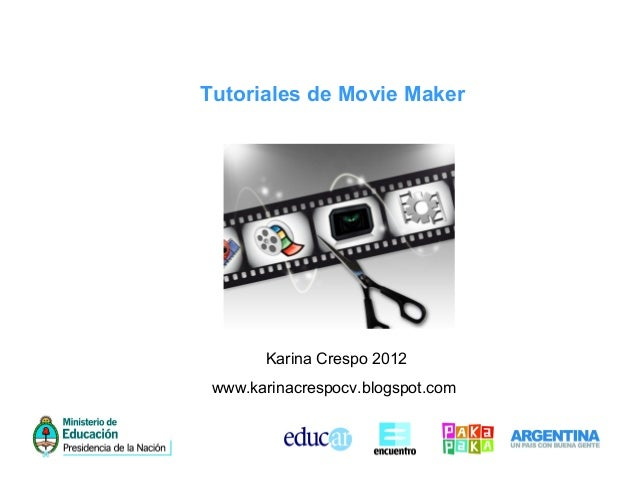 Tutoriales de Movie MakerKarina Crespo 2012www.karinacrespocv.blogspot.com