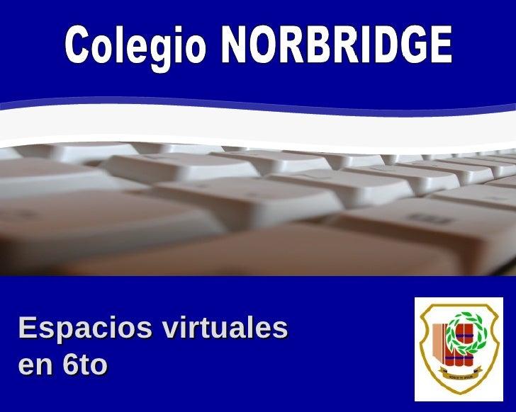 Espacios virtuales en 6to