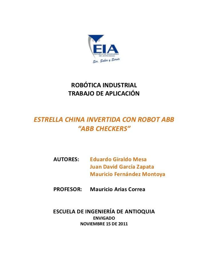 """ROBÓTICA INDUSTRIAL          TRABAJO DE APLICACIÓNESTRELLA CHINA INVERTIDA CON ROBOT ABB            """"ABB CHECKERS""""     AUT..."""