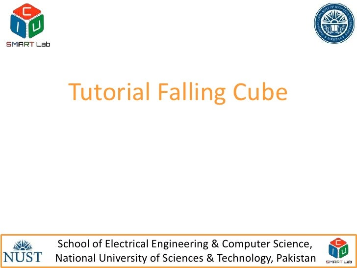 Tutorial Falling CubeSchool of Electrical Engineering & Computer Science,                                                 ...