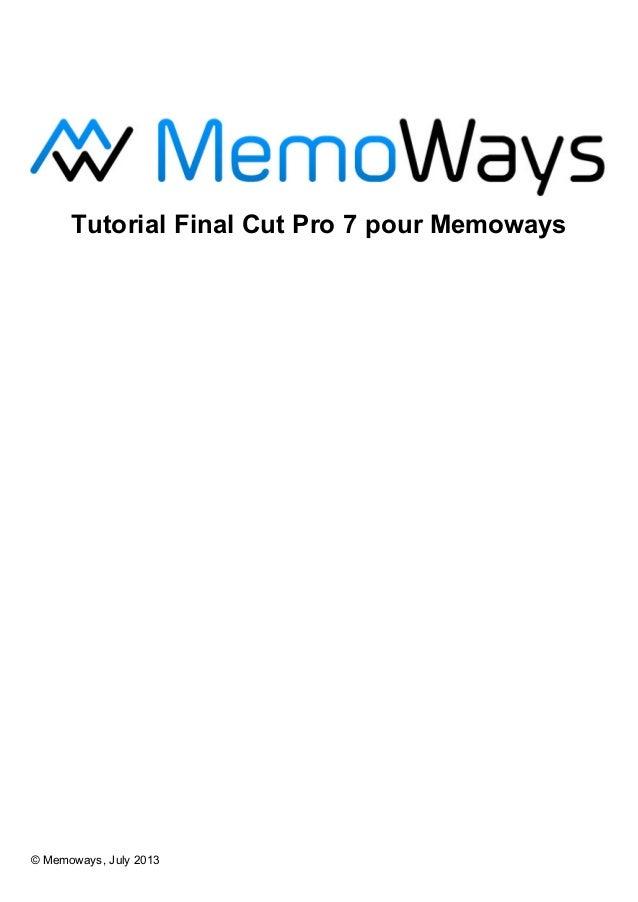 Tutorial Final Cut Pro 7 pour Memoways © Memoways, July 2013