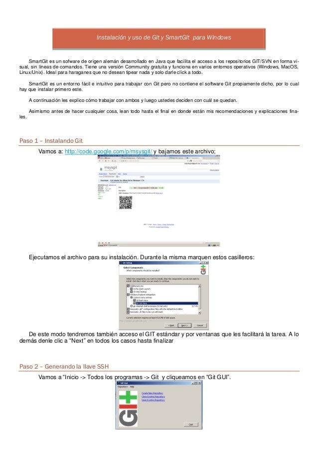 Instalación y uso de Git y SmartGit para Windows     SmartGit es un sofware de origen alemán desarrollado en Java que faci...
