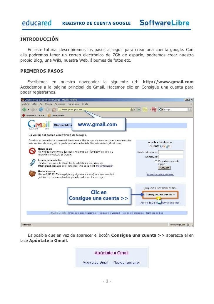 REGISTRO DE CUENTA GOOGLE   INTRODUCCIÓN      En este tutorial describiremos los pasos a seguir para crear una cuenta goog...