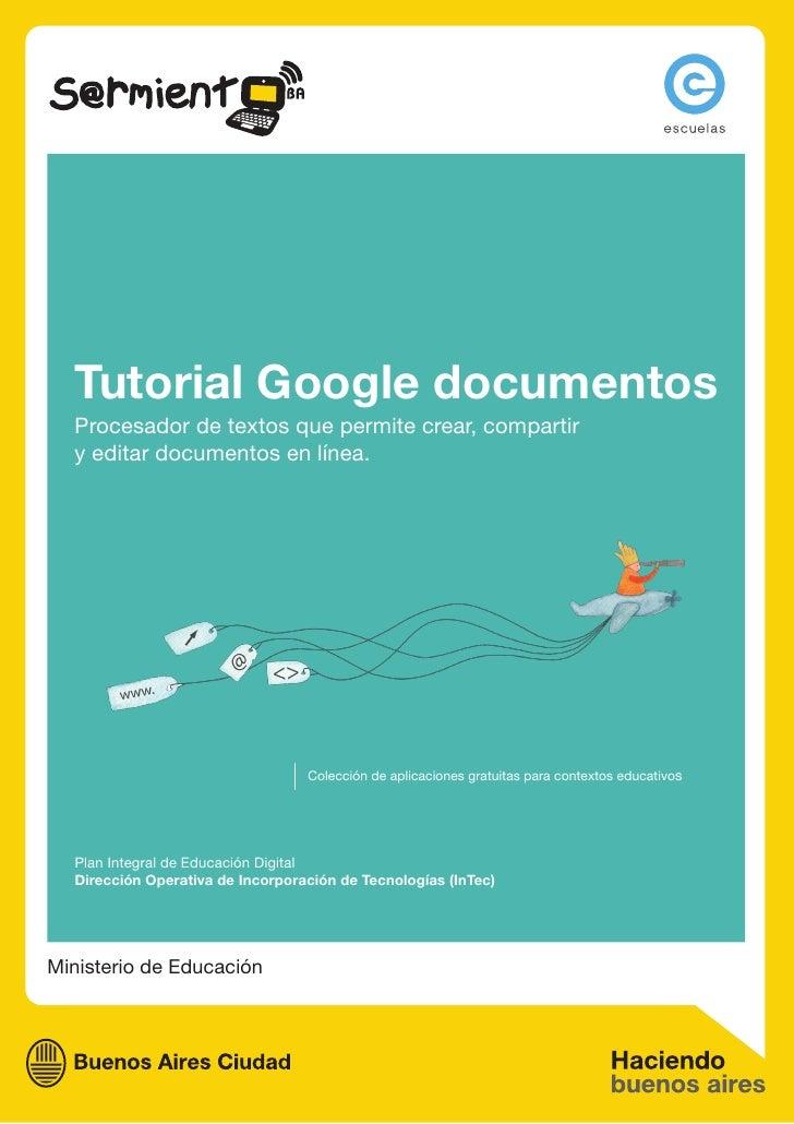 Tutorial Google documentos  Procesador de textos que permite crear, compartir  y editar documentos en línea.              ...